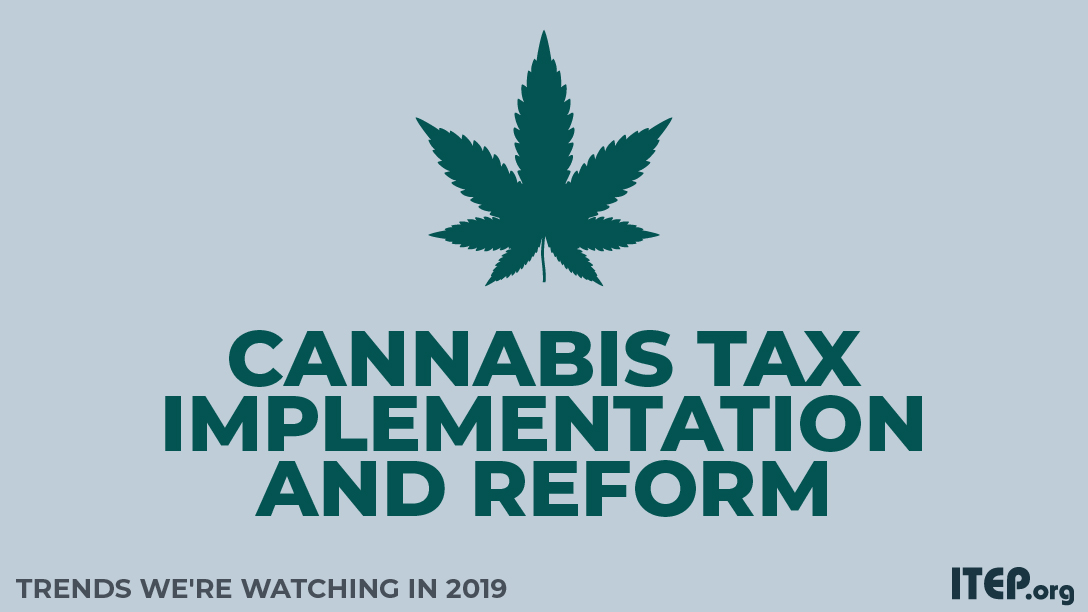Trends We're Watching in 2019: Cannabis Tax Implementation and Reform